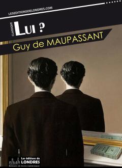 Le coin des lecteurs - Lui ? de Maupassant