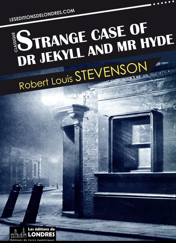 Extraitstrange Case Of Dr Jekyll And Mr Les Editions De Londres